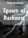 Spawn of Darkness - Craig Browning, Rog Phillips
