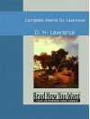 Complete Poems by Lawrence - D.H. Lawrence
