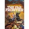 The Far Frontier - William Rotsler