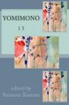 Yomimono (Volume 15) - Suzanne Kamata, Ann Tashi Slater, Judy Halebsky, Joanne G. Yoshida, Edward Black, Marian Pierce, Jane Joritz-Nakagawa, Morowa Yejide, Marcus Bird, Shogo Oketani, Gregory Dunne, Avery Fisher Udagawa