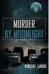 Murder by Moonlight - Vincent Zandri