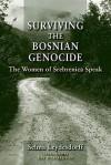 Surviving the Bosnian Genocide: The Women of Srebrenica Speak - Selma Leydesdorff, Kay Richardson