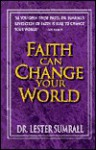 Faith Can Change Your World - Lester Sumrall, Rod Parsley