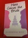 Here Comes the Bride - Jo Browning Wroe, Julia Page