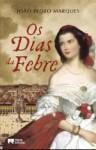 Os Dias da Febre - João Pedro Marques