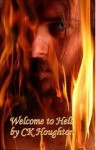 Welcome to Hell - Kristen Houghton, C.K. Houghton