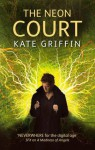 The Neon Court: Or, the Betrayal of Matthew Swift - Kate Griffin