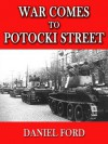 War Comes to Potocki Street (Poland's Daughter: A Story of Love, War, and Exile) - Daniel Ford