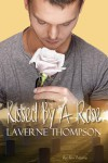 Kissed By A Rose - LaVerne Thompson