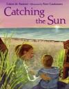 Catching the Sun - Coleen Murtagh Paratore