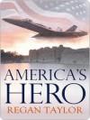 America's Hero - Regan Taylor