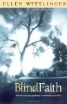 By Ellen Wittlinger: Blind Faith - -Simon & Schuster Books for Young Readers-
