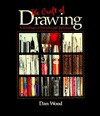 The Craft Of Drawing: A Handbook Of Materials And Techniques - Dan Wood