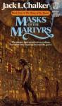 Masks of the Martyrs - Jack L. Chalker