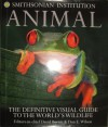 Smithsonian Institution Animal (The Definitive Visual Guide To The World's Wildlife) - David Burnie