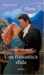 Una romantica sfida - Alexandra Benedict