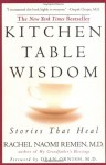 Kitchen Table Wisdom: Stories That Heal - Rachel Naomi Remen, Dean Ornish
