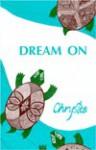 Dream on - Chrystos