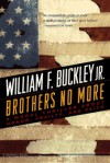 Brothers No More - William F. Buckley Jr.