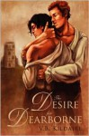 The Desire for Dearborne - V.B. Kildaire