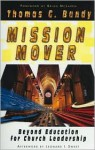 Mission Mover: Beyond Education for Church Leadership - Thomas G. Bandy, Leonard Sweet, Brian D. McLaren