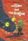 William and the Dragon - Harriet Ziefert, Rick Brown