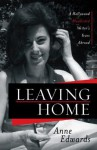 Leaving Home: A Hollywood Blacklisted Writer's Years Abroad - Anne Edwards