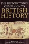 The History Today Companion To British History - Juliet Gardiner