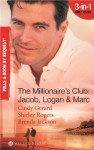 The Millionaire's Club: Jacob, Logan & Marc - Cindy Gerard, Shirley Rogers, Brenda Jackson
