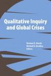 Qualitative Inquiry and Global Crises - Norman K. Denzin, Michael D Giardina