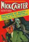 Nick Carter #2: Whispers of Death & Trail of the Scorpion - Nick Carter, John Chambliss, Thomas Calvert, Will Murray, Walter B. Gibson, Edward Gruskin, Anthony Tollin, J. Randolph Cox, Charles Coll