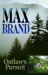 Outlaw's Pursuit - Max Brand