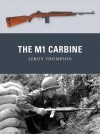 The M1 Carbine - Leroy Thompson, Peter Dennis
