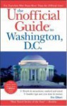 The Unofficial Guide to Washington, D.C. - Eve Zibart, Joe Surkiewicz