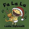 Fa La La (Leslie Patricelli board books) - Leslie Patricelli