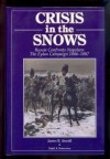Crisis In The Snows Russia Confronts Napoleon: The Eylau Campaign 1806 1807 - James R. Arnold