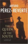 The Queen Of The South - Arturo Pérez-Reverte, Arturo Pڳerez-Reverte
