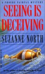 Seeing Is Deceiving (Phoebe Fairfax Mystery) - Suzanne North