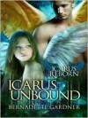 Icarus Unbound - Bernadette Gardner