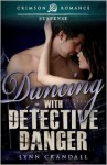Dancing with Detective Danger - Lynn Crandall