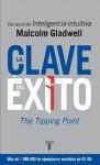 La clave del éxito (Spanish Edition) - Malcolm Gladwell