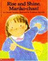Rise and Shine, Mariko-Chan! - Chiyoko Tomioka, Yoshiharu Tsuchida
