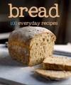 Bread (100 Recipes) (Love Food) - Parragon Books, Love Food Editors