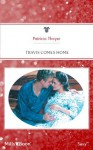 Mills & Boon : Travis Comes Home (The Texas Brotherhood) - Patricia Thayer