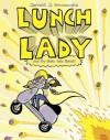 Lunch Lady and the Bake Sale Bandit - Jarrett J. Krosoczka