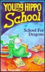 School For Dragons - Ann Jungman, John Eastwood