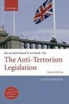 Blackstone's Guide to the Anti-Terrorism Legislation - Clive Walker