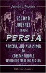 A Second Journey through Persia, Armenia, and Asia Minor, to Constantinople, between the Years 1810 and 1816 - James Morier