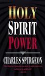 Holy Spirit Power - Charles H. Spurgeon