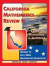 California Mathematics Review II: Content Standards 6-Algebra I - Erica Day, Colleen Pintozzi